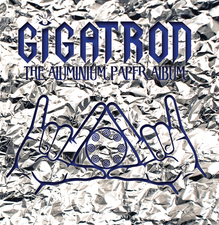 GIGATRON – The Aluminium Paper Album