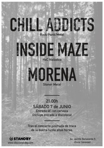 Chill Addicts + Inside Maze + Morena ( STANDBY)