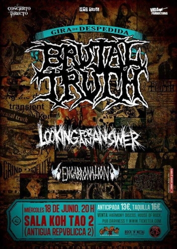 BRUTAL TRUTH + LOOKING FOR AN ANSWER + ENCABRONATION